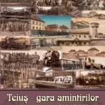 Gara Teiuş – poartă spre lume